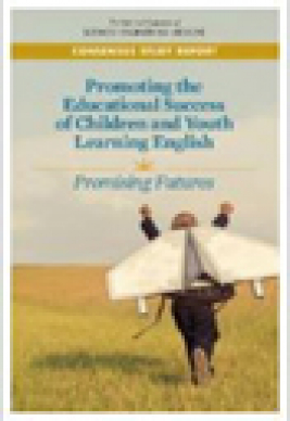 Promoting the educational success of children and youth learning English : promising futures