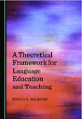 A theoretical framework for language education and teaching