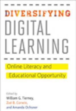 Diversifying digital learning : online literacy and educational opportunity