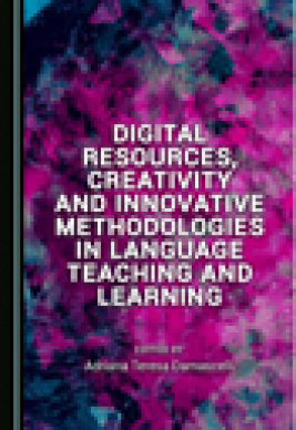 Digital resources, creativity and innovative methodologies in language teaching and learning